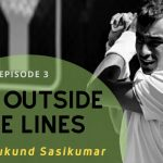 Life Outside the Lines - Mukund Sasikumar